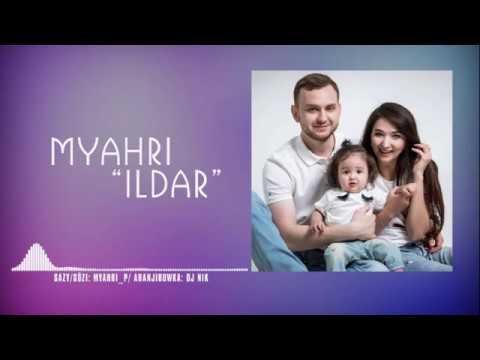 Myahri - Ildar (New 2020)
