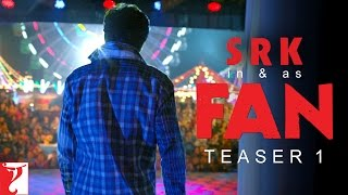 FAN - Teaser 1 | Shah Rukh Khan - Releasing on 15 April 2016