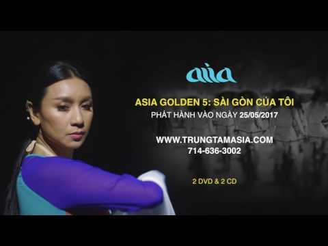 """ASIA GOLDEN 5 - """"SÀI GÒN CỦA TÔI"""" Trailer"""
