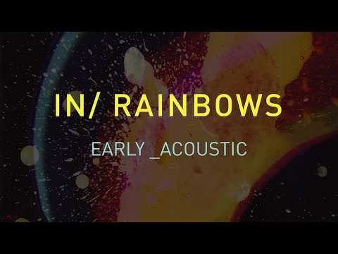 Radiohead - In Rainbows - Early & Acoustic