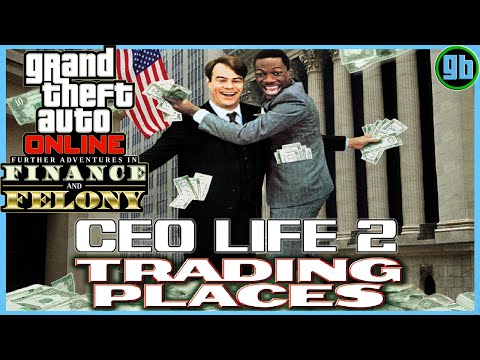 GTA Online: CEO Life 2   Trading Places