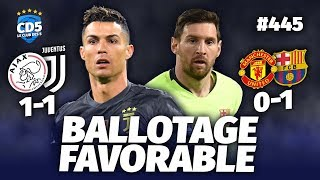 Ajax vs Juventus (1-1) / Manchester United vs Barcelone (0-1) C1 - Débrief / Replay #445 - #CD5