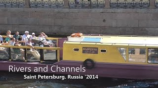 Rivers and Channels. Saint Petersburg. Russia '2014 (Реки и Каналы Санкт-Петербурга)(, 2014-08-09T16:00:59.000Z)