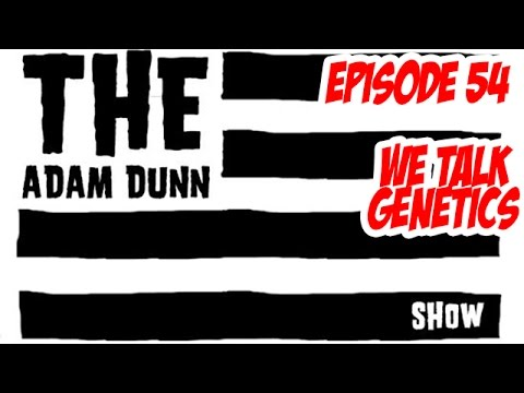 S2E2 - We Talk Genetics - The Adam Dunn Show