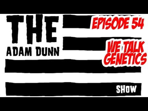 S2E2 - We Talk Genetics - The Adam Dunn Show