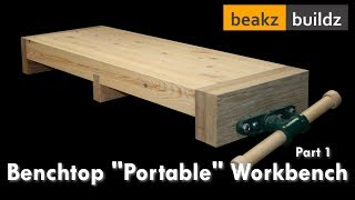"Laura Kampf Inspired Bench-top ""Portable"" Workbench - Part 1"