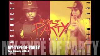 Dom Kennedy - MY TYPE OF PARTY - New Remix featuring Mila A.K.A. Japollonia
