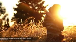 Tiesto ft. Kyler England - Take Me (Vibe Source Remix)