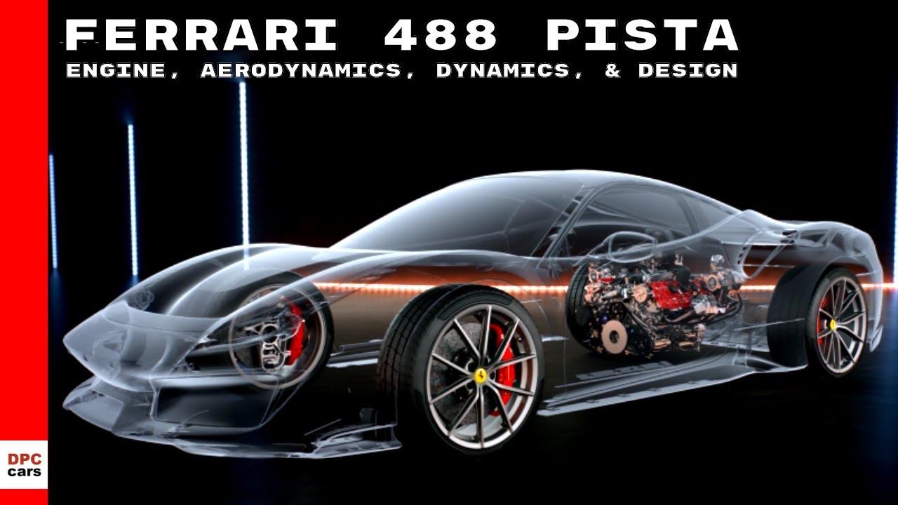 ferrari 488 pista engine aerodynamics dynamics amp design