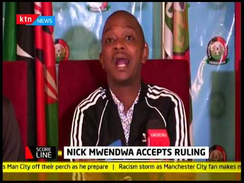 Nick Mwendwa accepts ruling | Scoreline