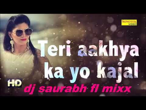 Teri Aakhya Ka Yo Kajal   Lyrics Video   New Haryanvi Song 2018   Sonotek Mixxx By Dj SAURABH Purnad