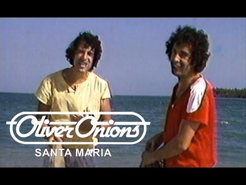 Oliver Onions - Santa Maria (Promo Originale - Official Musicvideo)