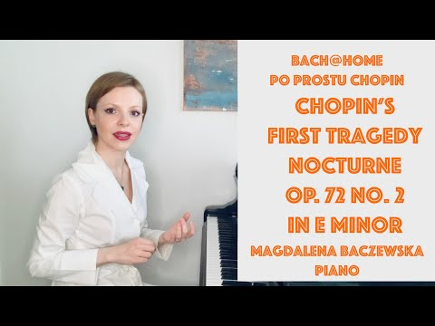 Chopin's First Tragedy: Nocturne, op. 72 no. 1