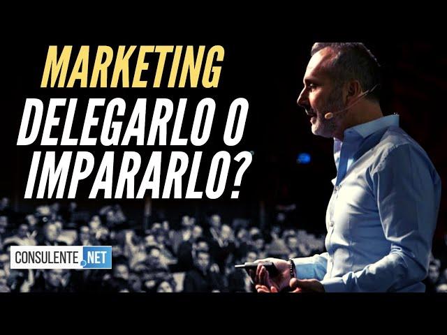 MARKETING: DELEGARLO O IMPARARLO?