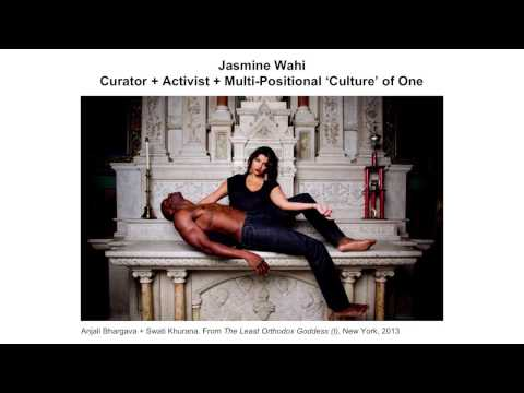 Jasmine Wahi - Curator & Activist