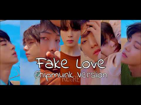 BTS - FAKE LOVE [Chipmunk Version]