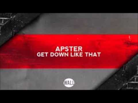 Apster -- Get Down Like That (Original Mix)