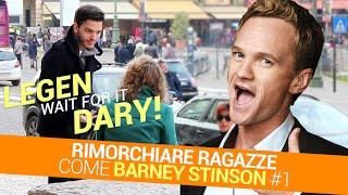 RIMORCHIARE RAGAZZE come BARNEY STINSON! - Ep.#0