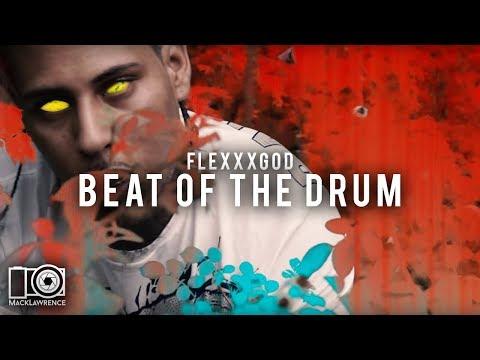 Beat Of The Drum - Flexxx God - Shot By Mack Lawrence Films