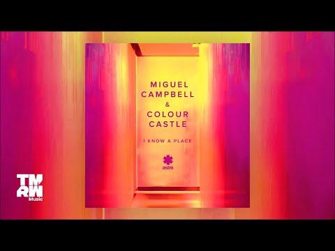 Miguel Campbell & Colour Castle - I Know A Place (Freaky Secret Remix)