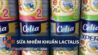 Sữa nhiễm khuẩn Lactalis xuất hiện ở Việt Nam | VTC1