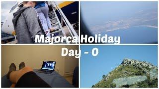 Day 0 - Travelling   Majorca Holiday