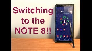 SWITCHING to the NOTE 8!