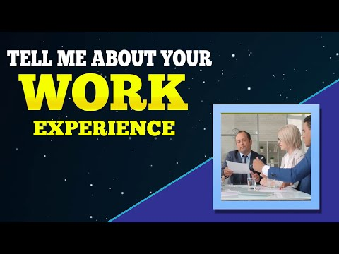 Tell Me About Your Work Experience - Your Job Interview Kickstart