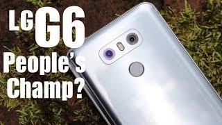 LG G6 Real Review! People's Champ or Runner Up?