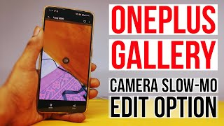 OnePlus Gallery app lost Edit Option in slow motion videos, but a fix is Upcoming | RokTok