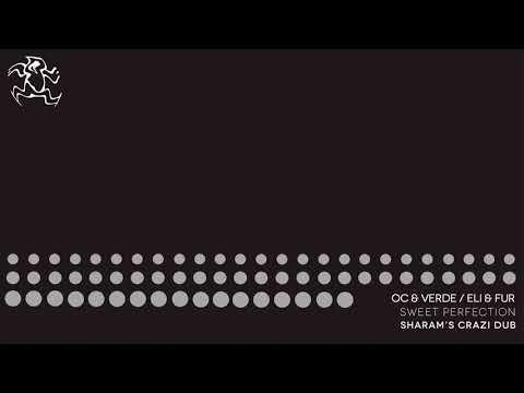 OC & Verde + Eli & Fur - Sweet Perfection (Sharam Crazi Dub) (Preview)