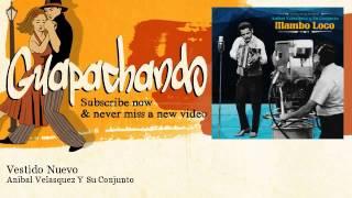 Anibal Velasquez Y Su Conjunto - Vestido Nuevo - Guapachando