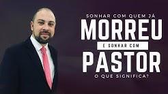 Sonhar com quem j morreu e sonhar com Pastor - Pr Vinicius Iracet
