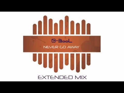 CBooL  Never Go Away Extended Mix