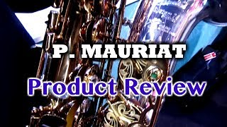 P. Mauriat - Saxophone Product Review - BriansThing