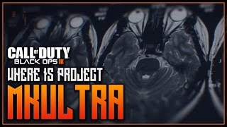 Black Ops 3 - WHAT IS THE CONNECTION TO PROJECT MKULTRA? - BO3 NEURAL/MIND CONTROL THEORIES