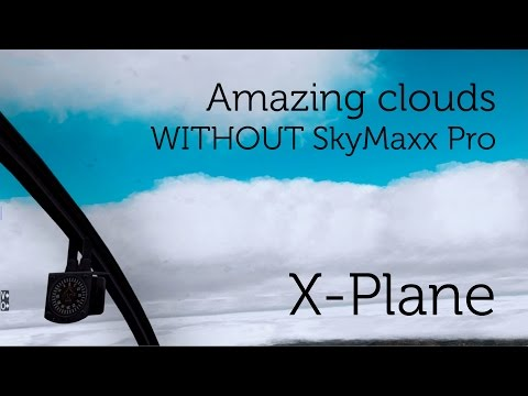 [X-Plane] Amazing Clouds and much more realistic cloud formations WITHOUT SkyMaxx Pro & RWC