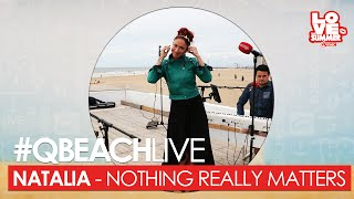Q-Beach Live: Natalia - Nothing Really Matters (Mr. Probz cover) (live bij Q)