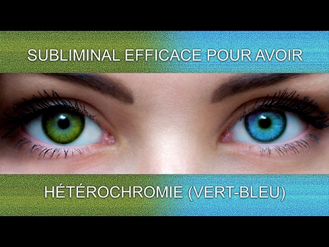 Hétérochromie hÉtÉrochromie (vert-bleu) | supersubliminal - youtube