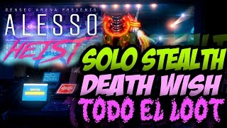 PAYDAY 2 - THE ALESSO HEIST SOLO STEALTH DEATH WISH ALL LOOT [TODAS LAS BOLSAS] - [LIVE]