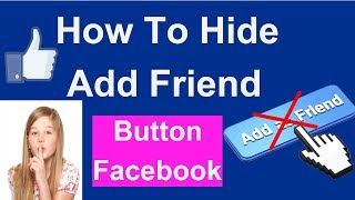 Friend On 2018 Button To Facebook Add Hide How into account that