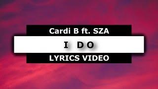 I Do (lyrics)🎤 - Cardi B feat. SZA