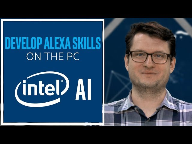 Develop Alexa Skills for the PC | Intel Software