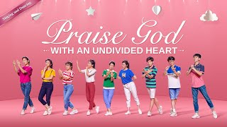 "2019 Gospel Dance Song | ""Praise God With an Undivided Heart"""