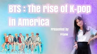 BTS : The Rise of K-pop in America