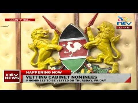 LIVE: Vetting of cabinet nominees gets underway at County Hall