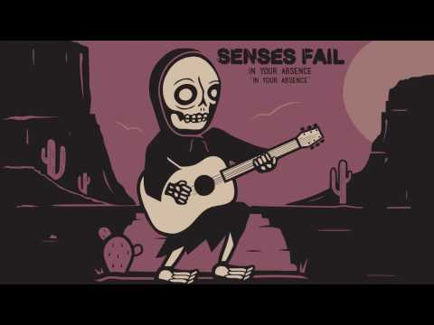 "Senses Fail ""In Your Absence"""