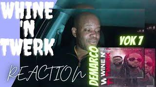 Yok 7 ft Demarco ~ #Whine 'N Twerk Da Ting | Reaction