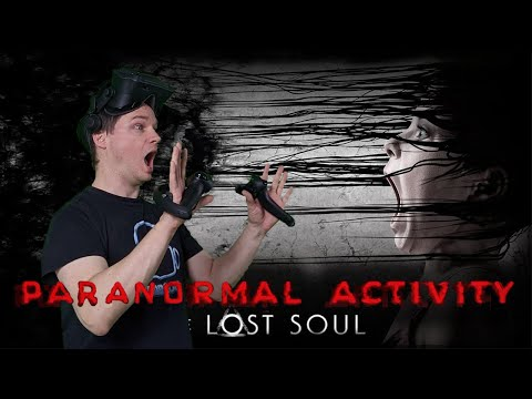 Paranormal Activity: The Lost Soul - #01 Unerträglich! [Let's Play][Gameplay][Vive][Virtual Reality]