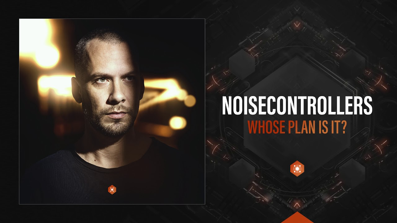Noisecontrollers - Whose Plan Is It [Spirit Of Hardstyle] Maxresdefault